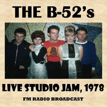 The B-52's - Live Studio Jam, 1978 (Fm Radio Broadcast)