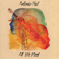 Antonio Hart - All We Need