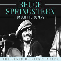 Bruce Springsteen - Under the Covers (Live)