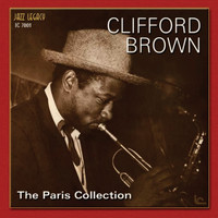 Clifford Brown - The Paris Collection Volume 1
