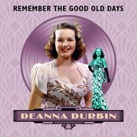 Deanna Durbin - Remember The Good Old Days
