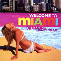 Juan Magan - Welcome To Miami : 30 Sizzling Dance Trax