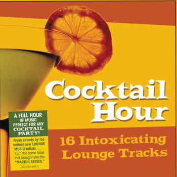 Various Artists - Cocktail Hour - 16 Intoxication Lounge Tracks