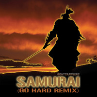 Nightcrawlers - Samurai (go Hard Remix)