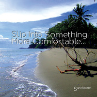 Sandstorm - Slip Into Something More Comfortable...