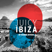 Robbie Rivera - Juicy Beach - Ibiza 2017 (Selected by Robbie Rivera)