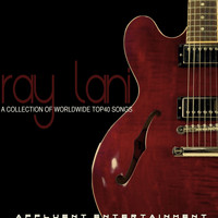 Ray Lani - A Collection of Worldwide Top40 Songs