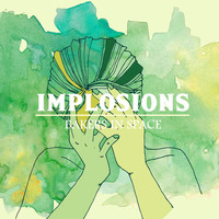 Bakers In Space - Implosions