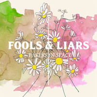 Bakers In Space - Fools & Liars