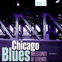 Bo Diddley - Milestones of Legends - Chicago Blues, Vol. 3