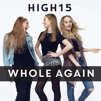High15 - Whole Again