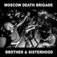 Moscow Death Brigade - Brother and Sisterhood