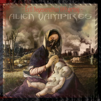 Alien Vampires - Evil Degeneration Offspring (Explicit)
