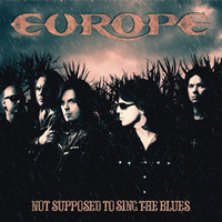 Europe - Not Supposed to Sing the Blues