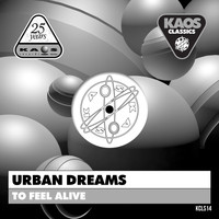 Urban Dreams - To Feel Alive