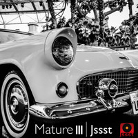 Jssst - Mature III (Explicit)