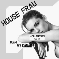 Djane My Canaria - House Frau Kollektion, Vol. 1