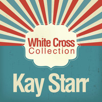 Kay Starr - White Cross Collection