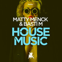 Matty Menck & Basti M - House Music