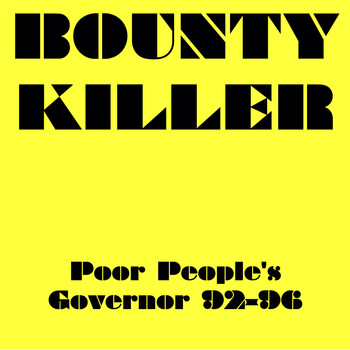 Bounty Killer - Bounty Killer Poor People's Governor 92-96