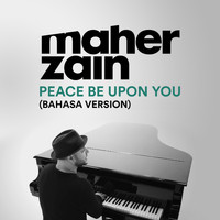 Maher Zain - Peace Be Upon You (Bahasa Version)