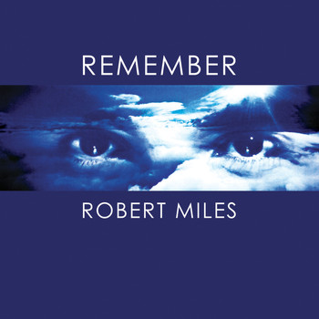 Robert Miles - Remember Robert Miles