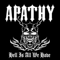 Apathy - Hell Is All We Have