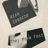 Rico Casazza - They Move Fast EP