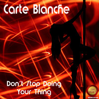 Carte Blanche - Don't Stop Doing Your Thing