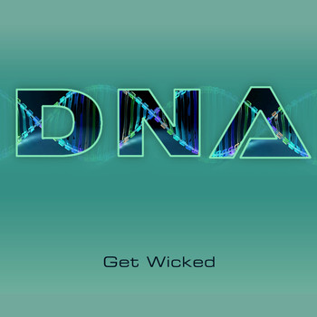 DNA - Get Wicked