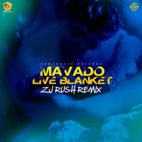 Mavado - Live Blanket (ZJ Rush Remix [Explicit])