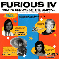 Furious IV - Furious IV - What's Become of the Baby?... (Explicit)