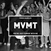 Chris Rawles - You're Just Funkin' with Me