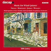Danish National Radio Symphony Orchestra Wind Quintet - Danish Wind Quintets