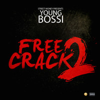 Young Bossi - Free Crack 2 (Explicit)