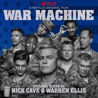 Nick Cave & Warren Ellis - War Machine (A Netflix Original Film)