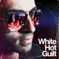 White Hot Guilt - White Hot Guilt