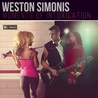 Weston Simonis - Moments of Intoxication