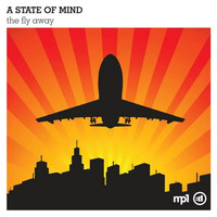 A State Of Mind - The Fly Away