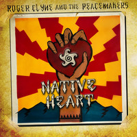 Roger Clyne & The Peacemakers - Native Heart (Explicit)
