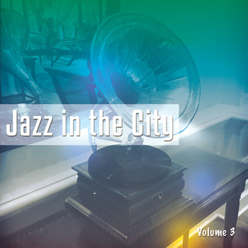 Various Artists - Jazz In The City, Vol. 3 (World's Best Nu Jazz & Chillout Tunes)