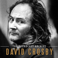 David Crosby - The Broadcast Archive (Live)