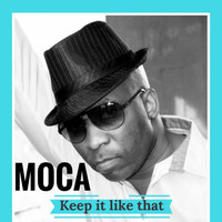 Moca - Keep it like that