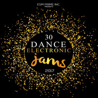 Various Artists - 30 Dance Electronic Jams 2017