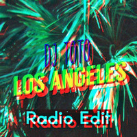 DJ ToTo - Los Angeles (Radio Edit)
