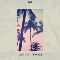 Illusionize - Take