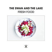 The Swan and The Lake - Fresh Food