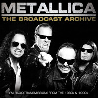 Metallica - The Broadcast Archive (Live)