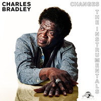 Charles Bradley - Changes (The Instrumentals)