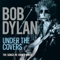Bob Dylan - Under the Covers (Live)